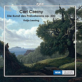 Czerny: The Art of Preluding, Op. 300 by Kolja Lessing