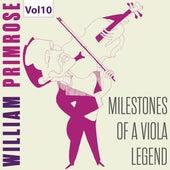 Milestones of a Viola Legend: William Primrose, Vol. 10 von William Primrose