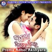 Prema Adhei Akshyara by Various Artists