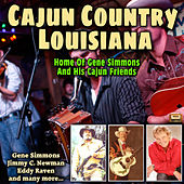 Cajun Country Lousiana, Home of Gene Simmons and His Cajun Friends by Various Artists