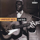 Good Night Irene by Ledbelly