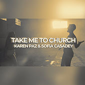 Take Me to Church von Karen Paz