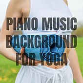 Piano Music Background for Yoga, Relaxation, Zen, Harmony, Deep Concentration, Brain Power, Positive Vibe, Serenity by Various Artists