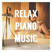 Relax Piano Music, Serenity, Harmony, Zen, Stress Relief, Chill Melody, Meditation by Various Artists
