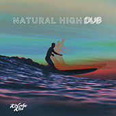 Natural High (Dub) by Kolohe Kai
