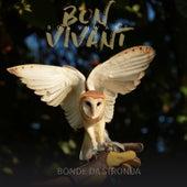 Bon Vivant by Bonde da Stronda