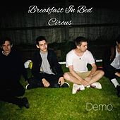 Breakfast in Bed (Demo) by Circus