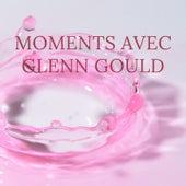 Moments avec Glenn Gould by Glenn Gould