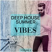 Deep House Summer Vibes, Vol. 2 (Fantastic Good Vibes Deep House Selection For Bar, Cocktail And To Chill At The Beach) von Various Artists