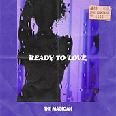 Ready To Love (The Remixes) de The Magician