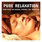Pure Relaxation Piano Music for Massage, Harmony, Zen, Meditation, Sleep, Inner Peace, Quiet Melody by Various Artists