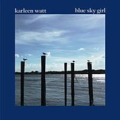 Blue Sky Girl by Karleen Watt