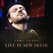 Live in New Delhi by Sami Yusuf