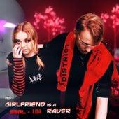 My Girlfriend is a Raver von S3rl