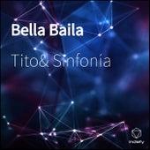 Bella Baila von Tito