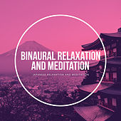 Binaural Relaxation and Meditation by Japanese Relaxation and Meditation (1)