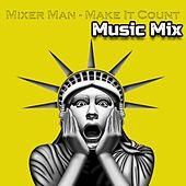 Make It Count (Music Mix) de The Mixer Man