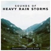 Sounds of Heavy Rain Storms de Thunderstorm Sound Bank