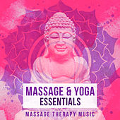 Massage & Yoga Essentials von Massage Therapy Music