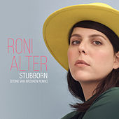 Stubborn (Stone Van Brooken Remix) von Roni Alter