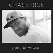 Lonely If You Are de Chase Rice