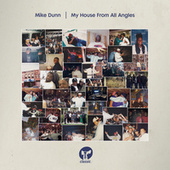 My House From All Angles de Mike Dunn