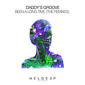 Been A Long Time (The Remixes) von Daddy's Groove
