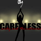 Careless by Micky & The Motorcars