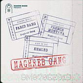 Maghreb Gang (feat. French Montana & Khaled) von Farid Bang