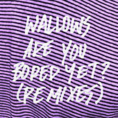 Are You Bored Yet? (feat. Clairo) (Big Data Remix) di Wallows