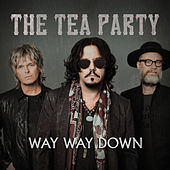 Way Way Down by The Tea Party