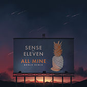 All Mine (feat. Eleven) (Bonjr Remix) de Sense