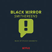 Black Mirror: Smithereens (Original Soundtrack) by Ryuichi Sakamoto