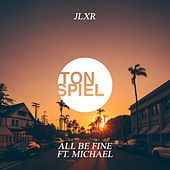 All Be Fine (feat. Michael) by Jlxr