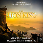 The Lion King: Hakuna Matata by Geek Music