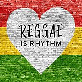 Reggae Is Rhythm by Various Artists