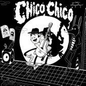 Chico Chico de Chico Chico