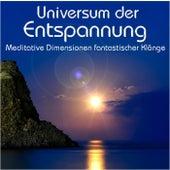 Universum der Entspannung, Meditative Dimensionen fantastischer Klänge de Entspannungszeit