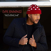 Accusing Me von Lyfe Jennings