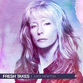 Fresh Takes by Juice Newton