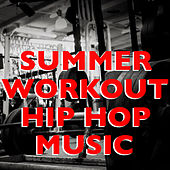 Summer Workout Hip Hop Music von Various Artists