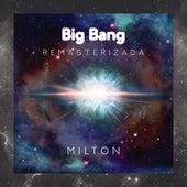 Big Bang (Remasterizada) by Milton