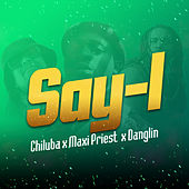 Say I by Chiluba