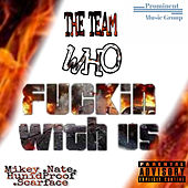 Who Fucking With Us by Mikey