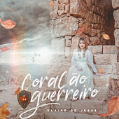 Coração de Guerreiro (Corazon de Guerrero) by Elaine de Jesus