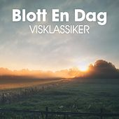 Blott en dag: Visklassiker by Various Artists