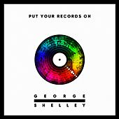 Put Your Records On von George Shelley