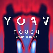 Touch (Danny O remix) by Yoav