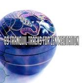 69 Tranquil Tracks for Zen Meditation von Entspannungsmusik