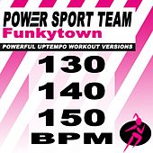Funkytown (Powerful Uptempo Cardio, Fitness, Crossfit & Aerobics Workout Versions) by Power Sport Team
